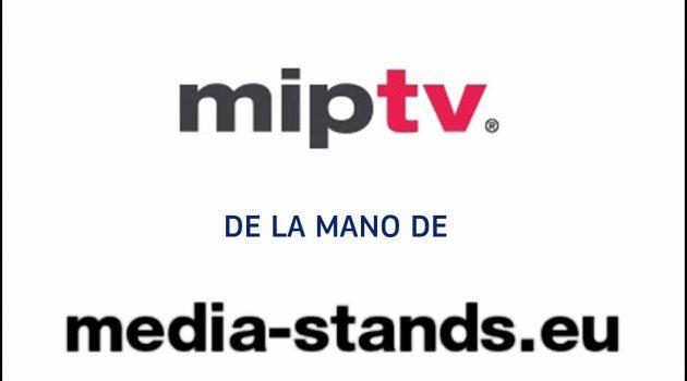 Abierto el plazo de inscripción para participar en el paraguas MEDIA Stands de Miptv