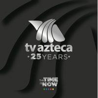TV Azteca Internacional celebra su 25 cumpleaños