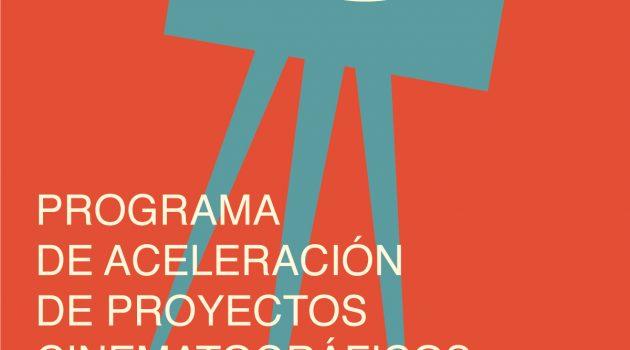 El Programa de Aceleración de Proyectos Cinematográficos abre la inscripción para su segunda edición