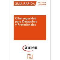Auren y Lefebvre publican una guía práctica de ciberseguridad para despachos y profesionales