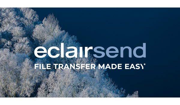 Eclair lanza EclairSend, una solución en la nube para el envío y transcodificación de archivos