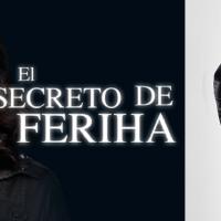 Nova sigue apostando por la ficción turca con 'El secreto de Feriha'