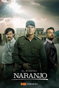 """""""El General Naranjo"""", estreno en FOX"""