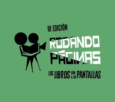 La 3ª edición de Rodando Páginas ha seleccionado las 14 obras que buscarán adaptación audiovisual