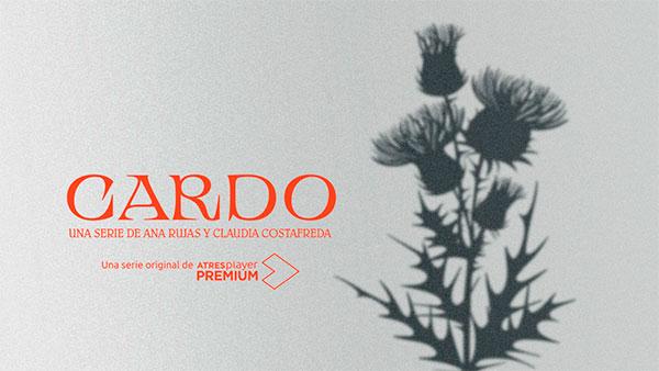 ATRESplayer prepara 'Cardo', que producirá Buendía Estudios con Suma Latina